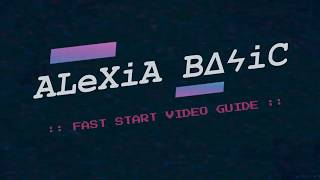CLS :: ALEXIA BASIC FAST START VIDEO GUIDE