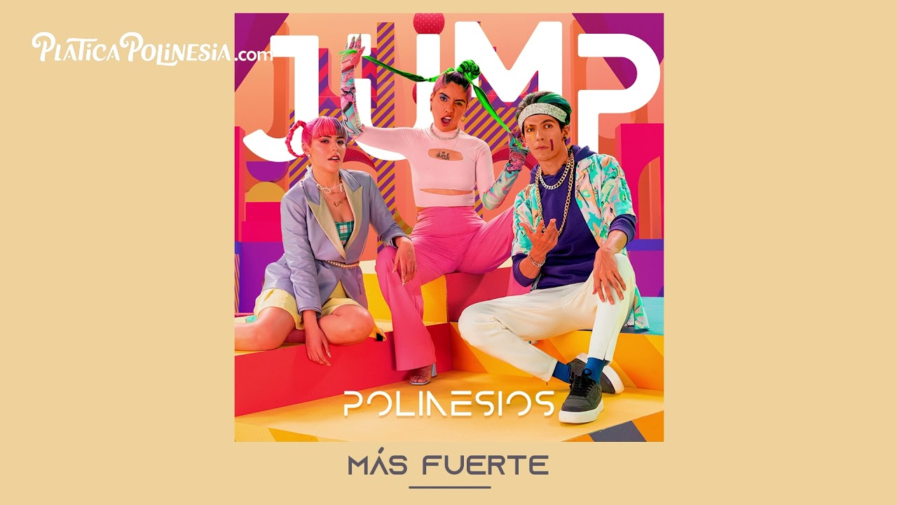 DOWNLOAD Los Polinesios – Más fuerte (Official Audio) | JUMP Mp3 song