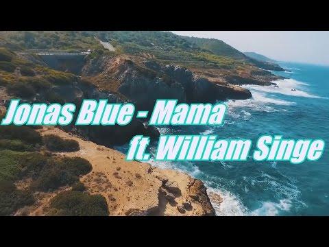 Jonas Blue - Mama ft. William Singe(Lyrics Vidéo)