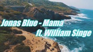 Download Lagu Jonas Blue - Mama ft. William Singe(Lyrics Vidéo) Mp3