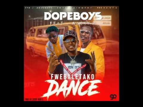 Download Dope Boys Ft. Macky 2 - Fwebaletako Dance   Mp3 Download