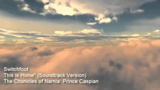 This is Home [Switchfoot] - Prince Caspian Soundtrack Version