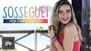 Sosseguei - Jorge e Mateus (Meiryelle Cover) Com Letra (Eu Sosseguei)