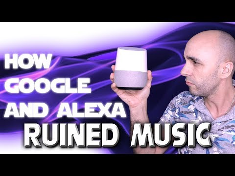 How Google Home And Alexa Ruined Music