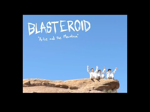 Blasteroid - Artie and the Mountain [Dang Official Video]