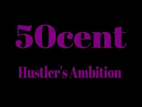 50 Cent - Hustler's Ambition LYRICS