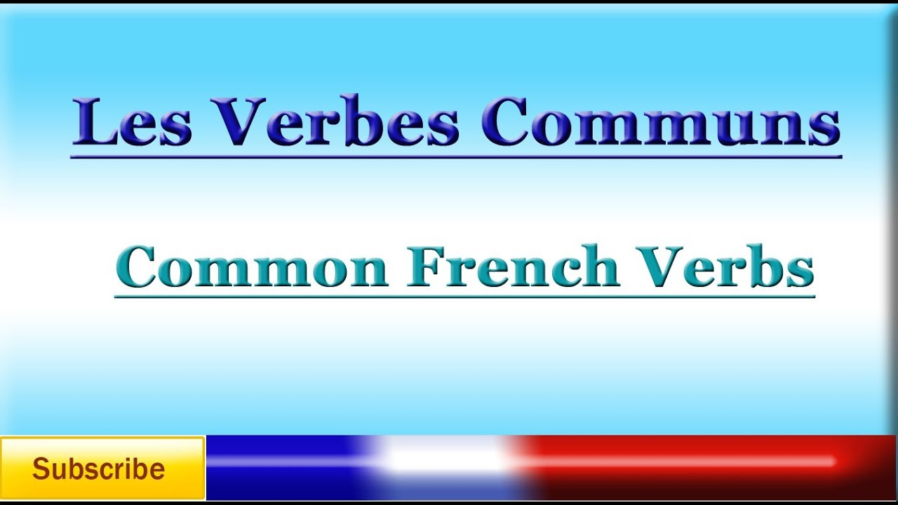 French Lesson 76 - LEARN FRENCH - COMMON FRENCH VERBS - Les Verbes Communs