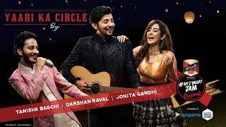 yaari-ka-circle-tanishk-bagchi-i-darshan-raval-jonita-gandhi