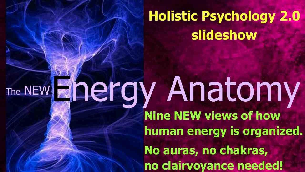 New Energy Anatomy Intro Slideshow Holistic Psychology 20 Youtube