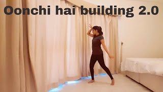 Oonchi hai building 2.0| Judwaa 2| Dance Choreography| Madhusree Prakash
