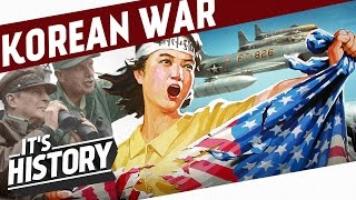 The Korean War - THE COLD WAR Turns Hot!