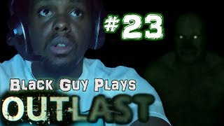 black guy plays outlast part 23 outlast ps4 gameplay walkthrough