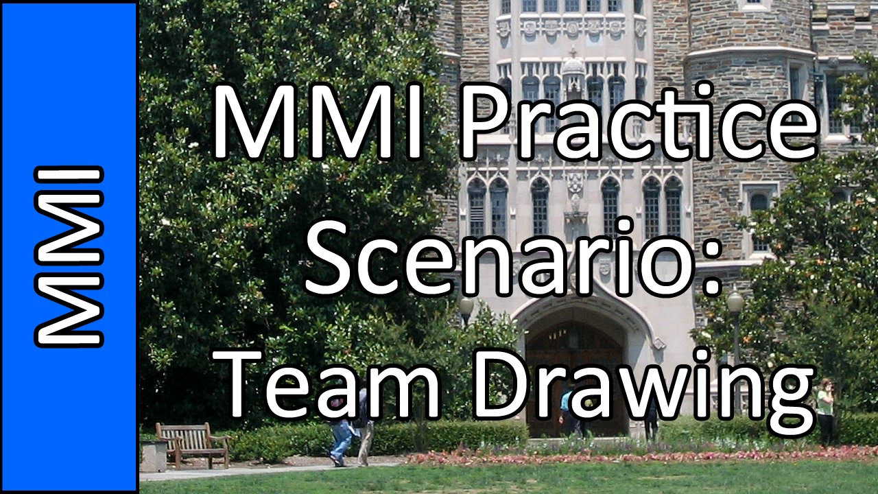 team drawing medical school mmi interview practice question  team drawing medical school mmi interview practice question 8 2015