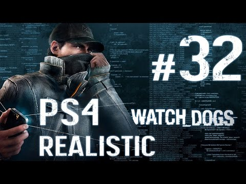 Watch Dogs Walkthrough - Part 32 - [PS4 Realistic] No Commentary