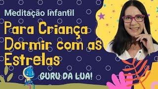 Download Lagu MEDITAÇÃO PARA CRIANÇAS DORMIREM COM AS ESTRELAS | GURU DA LUA | MEDITAÇÃO PARA CRIANÇAS mp3