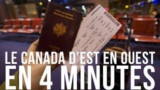 Visiter le Canada d'Est en Ouest en 4 minutes ...
