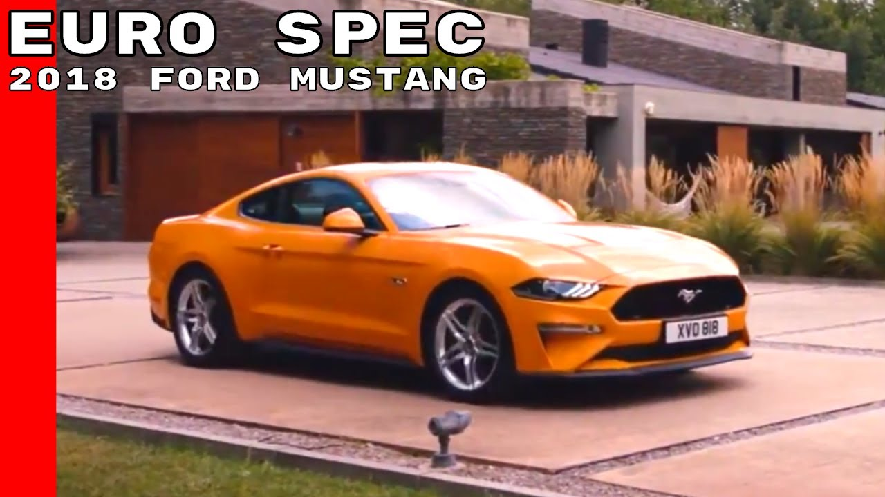 2018 ford mustang euro spec youtube. Black Bedroom Furniture Sets. Home Design Ideas