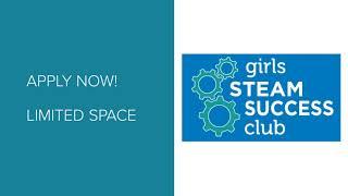 Girls STEAM SUCCESS Club Overview