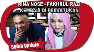 Video RINA NOSE DAN FAKHRUL RAZI KEMBALI DIPERSATUKAN download MP3, 3GP, MP4, WEBM, AVI, FLV Oktober 2017