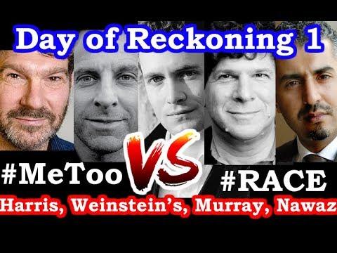 A Day of Reckoning - 1 - Sam Harris, Eric Weinstein, Bret Weinstein, Maajid Nawaz, Douglas Murray