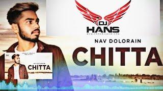 DJ HANS - CHITTA (REMIX) 2018 PUNJABI SONG - ITONE FRIENDS