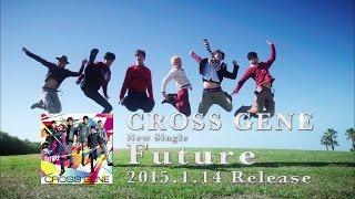 CROSS GENE「Future」トレーラー映像