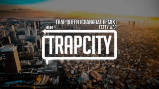 Download Fetty Wap - Trap Queen (Crankdat Remix) MP3 song and Music Video