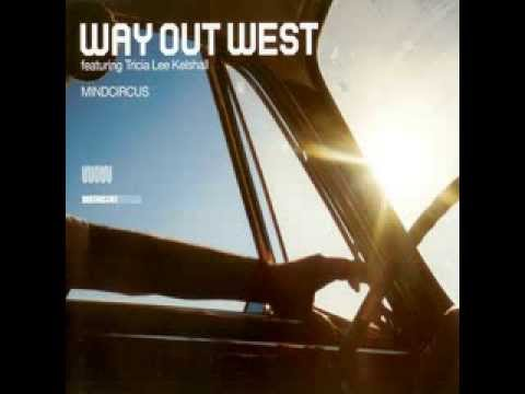 Way Out West Feat Tricia Lee Kelshall - Mindcircus Fred Numf vs Etienne Overdijk Remix