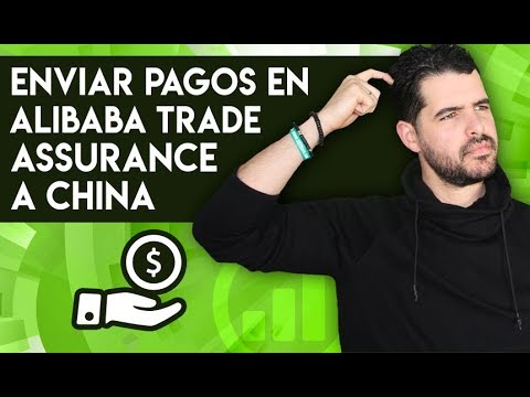 Cómo Enviar Pagos en Alibaba Trade Assurance a China - Tips