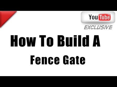 How To Make A Fence Gate | How To Build A Fence Gate From Scratch The Proper   Way