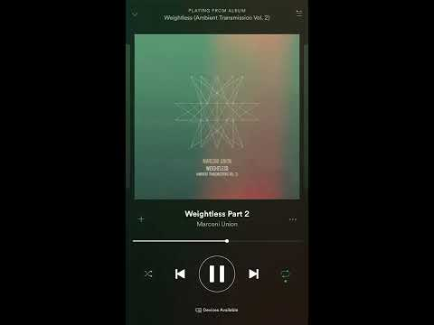 Weightless Part 2 - Marconi Union