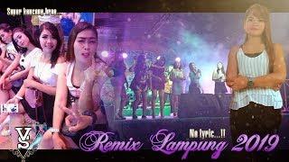 Remix Lampung Terbaru 2019 Super Kenceng Mas Broo