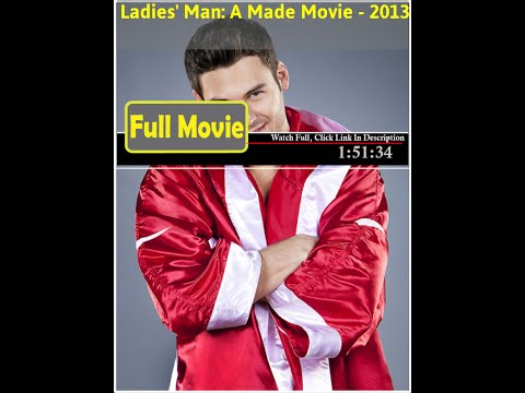 Ladies' Man: A Made Movie (2013) *Full* MoVie **