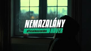 NEMAZALÁNY - HAVER 🤷‍♀️ (Official Music Video)