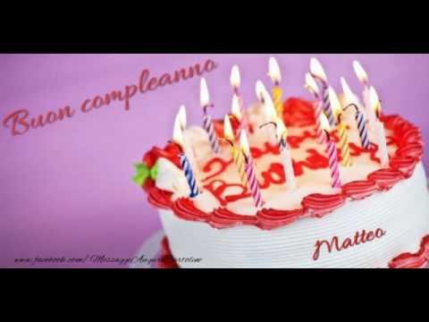 Tanti Auguri Di Buon Compleanno Matteo Youtube