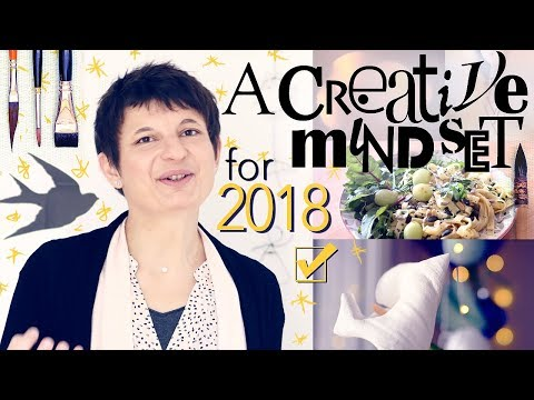3 MINDSET CHANGES for a more CREATIVE LIFE in 2018!