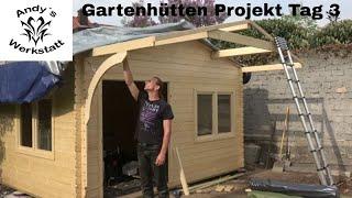 Gartenhütten Projekt Teil #4 - Vordach montieren - Tag 3