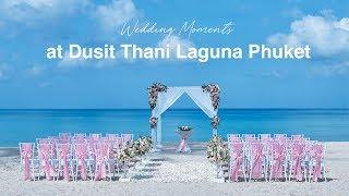 Wedding Moments at Dusit Thani Laguna Phuket