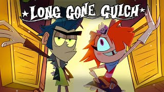 LONG GONE GULCH (Full Pilot Episode)