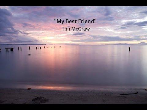 My Best Friend (Lyrics) - Tim McGraw