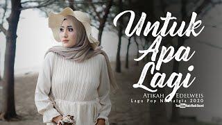Atikah Edelweis - UNTUK APA LAGI ( Pop Nostalgia 2020 ) Official MV