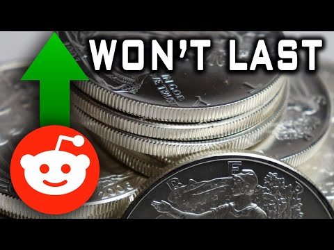Reddit Investors Drive Silver Up For 2nd Day! It Won't Last!