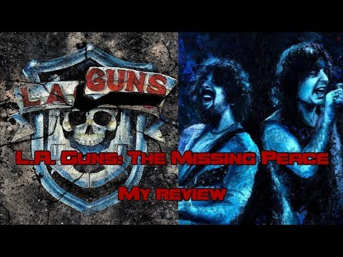 L.A. Guns: The Missing Peace  - My Review
