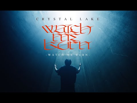 Crystal Lake - Watch Me Burn (Official Music Video)