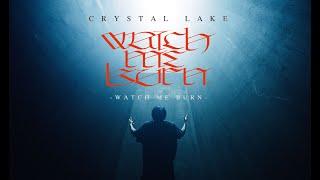 Смотреть клип Crystal Lake - Watch Me Burn