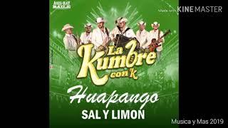HUAPANGO SAL Y LIMON - LA KUMBRE CON K (AUDIO)