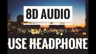 Download Lagu Ship Wrek & Zookeepers - Ark [NCS Release] (8D Audio) mp3