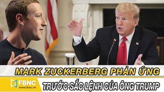 Tin thế giới nổi bật hôm nay 30/5/2020  Mark Zuckerberg phản ứng trước sắc lệnh mới của ông Trump
