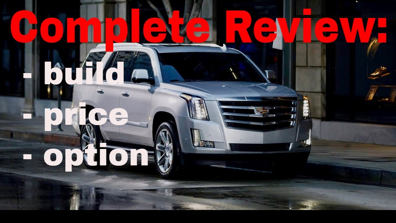 2018 Cadillac Escalade Build Price Review Standard Luxury