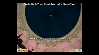 Guide Me O Thou Great Jehovah Classic Hymns Album Ancient of Days -150 Voice Mass Choir